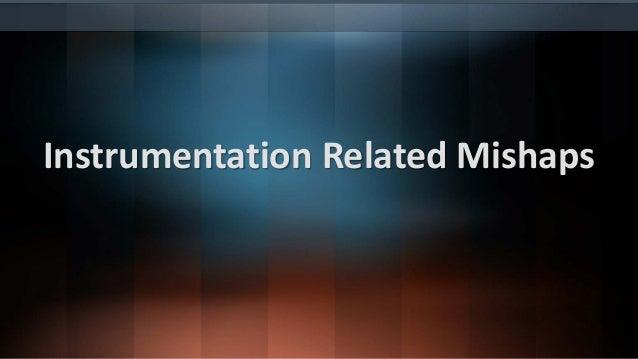 Instrumentation Related Mishaps Ledge Formation