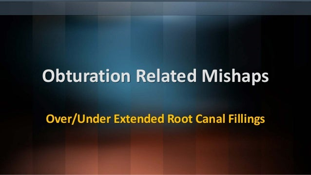 Cause • Under extension : • Failure to fit mastercone accurately • Poorly prepared canal apically • Over extension : • Api...