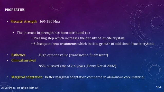 All Ceramics – Dr. Nithin Mathew PROPERTIES • Flexural strength : 160-180 Mpa • The increase in strength has been attribut...