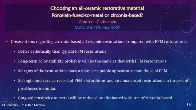 All Ceramics – Dr. Nithin Mathew • Observations regarding zirconia-based all ceramic restorations compared with PFM restor...