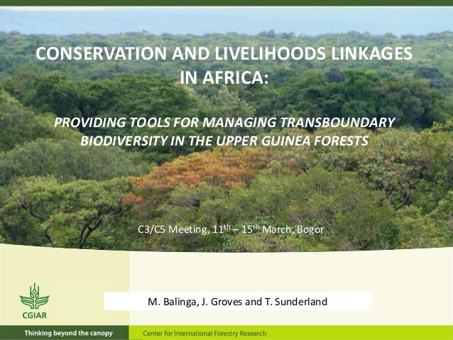 CONSERVATION AND LIVELIHOODS LINKAGES              IN AFRICA: PROVIDING TOOLS FOR MANAGING TRANSBOUNDARY    BIODIVERSITY I...