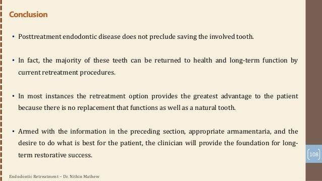 Endodontic Retreatment – Dr. Nithin Mathew 109 References • Pathways of the Pulp – Cohen • Textbook of Endodontics – Ingle...