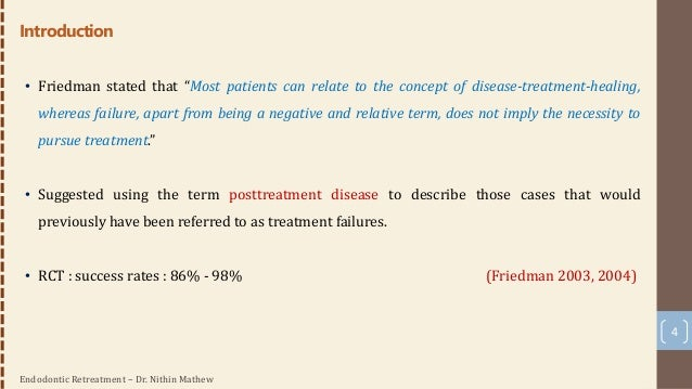 Endodontic Retreatment – Dr. Nithin Mathew 5 • Success – defined by the following criteria: 1. Patient should be asymptoma...