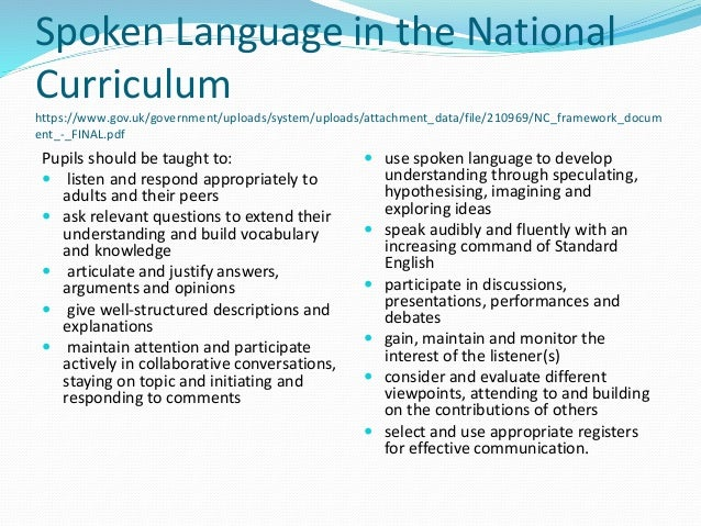 spoken language draft Review of the draft national curriculum for english, key stages 1 and 2, by e nonweiler on behalf of the reading reform foundation spoken language.
