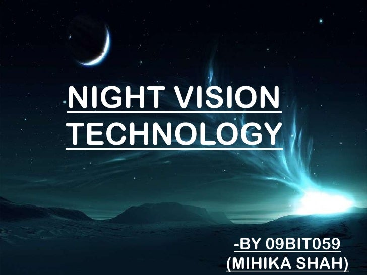 Night vision technology seminar on ppt download.