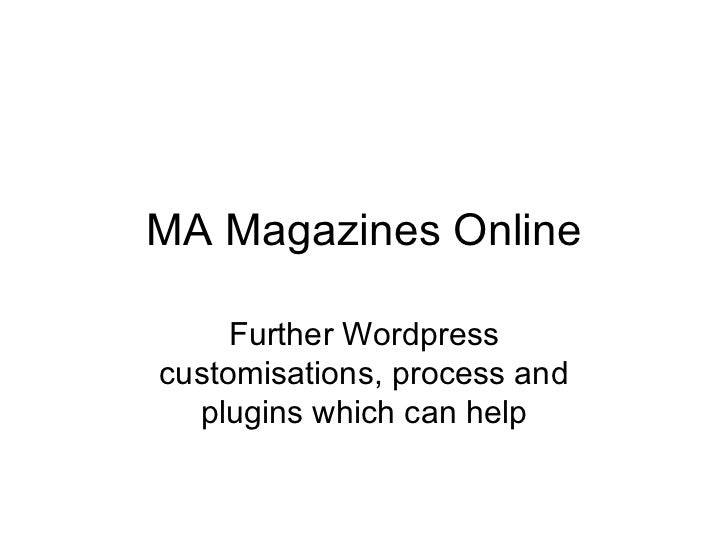 MA Magazines Online Further Wordpress customisations, process and plugins which can help