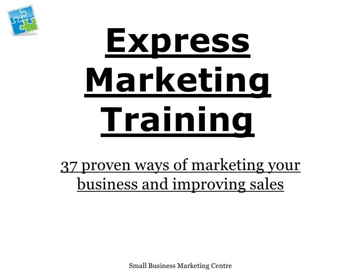Express    Marketing     Training 37 proven ways of marketing your   business and improving sales             Small Busine...