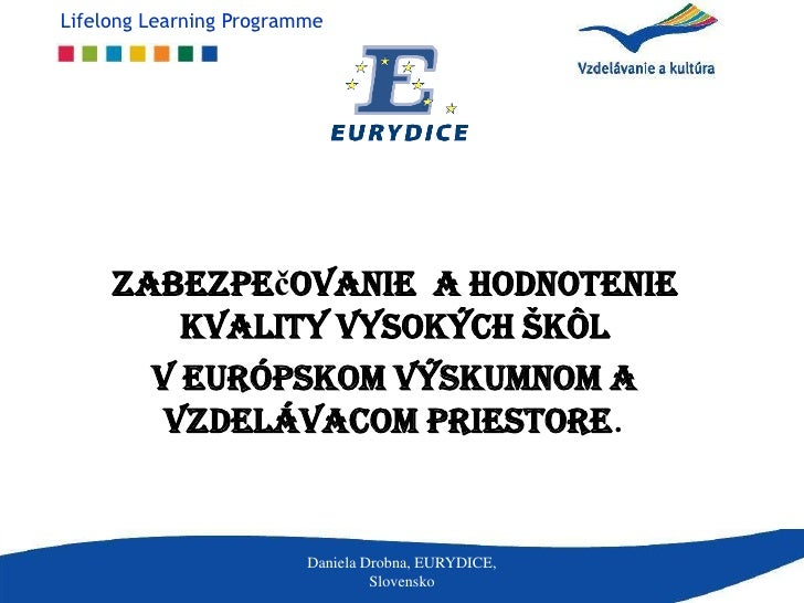 Lifelong Learning Programme     Zabezpečovanie a hodnotenie         kvality vysokých škôl       v európskom výskumnom a   ...