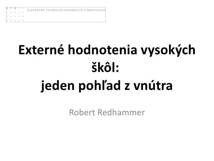 Externé hodnotenia vysokých škôl:  jeden pohľad z vnútra Robert Redhammer