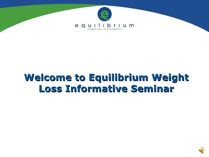 Welcome to Equilibrium Weight Loss Informative Seminar