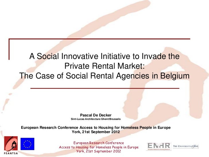A Social Innovative Initiative to Invade the            Private Rental Market:The Case of Social Rental Agencies in Belgiu...