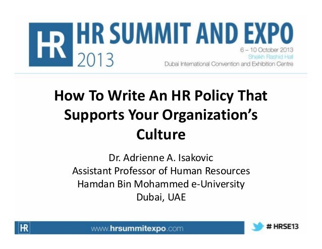 How To Write An HR Policy That Supports Your Organization's Culture Dr. Adrienne A. Isakovic Assistant Professor of Human ...