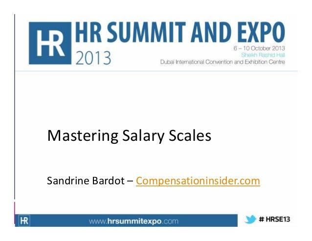 Mastering Salary Scales Sandrine Bardot – Compensationinsider.com