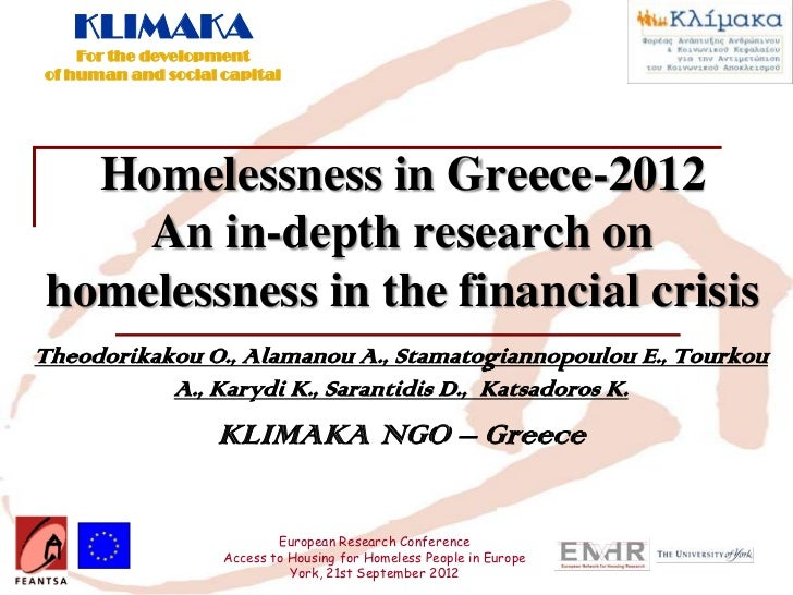 KLIMAKA    For the developmentof human and social capital  Homelessness in Greece-2012    An in-depth research onhomelessn...