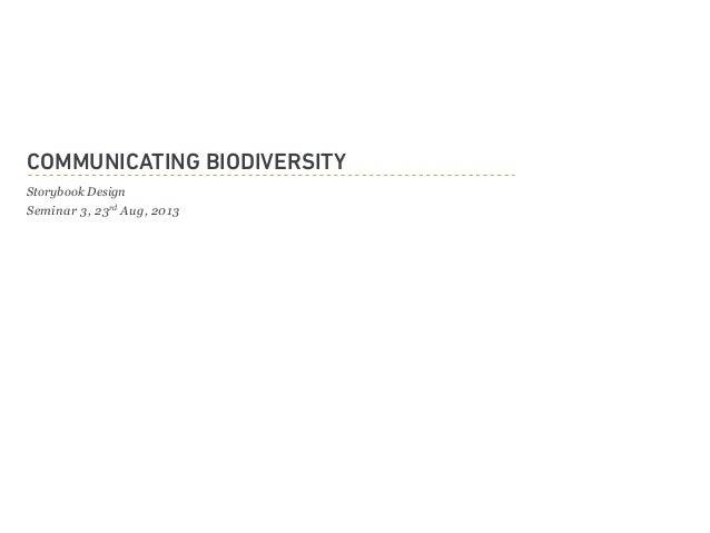 Communicating Biodiversity Storybook Design Seminar 3, 23rd Aug, 2013