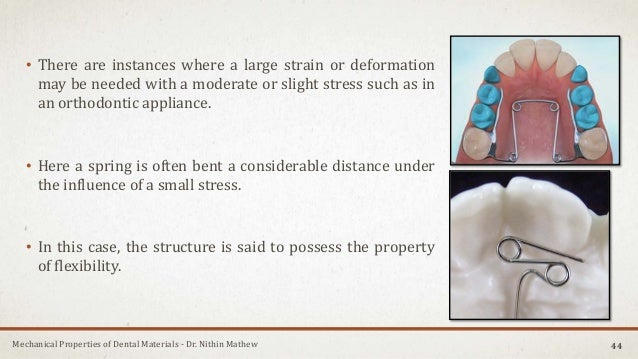 Mechanical Properties of Dental Materials - Dr. Nithin Mathew • There are instances where a large strain or deformation ma...