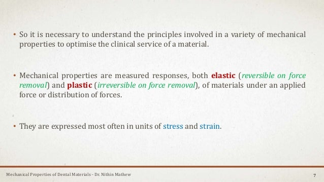 Mechanical Properties of Dental Materials - Dr. Nithin Mathew • So it is necessary to understand the principles involved i...