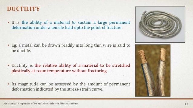 Mechanical Properties of Dental Materials - Dr. Nithin Mathew DUCTILITY • It is the ability of a material to sustain a lar...
