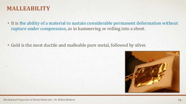 Mechanical Properties of Dental Materials - Dr. Nithin Mathew MALLEABILITY • It is the ability of a material to sustain co...