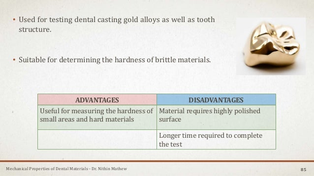 Mechanical Properties of Dental Materials - Dr. Nithin Mathew • Used for testing dental casting gold alloys as well as too...