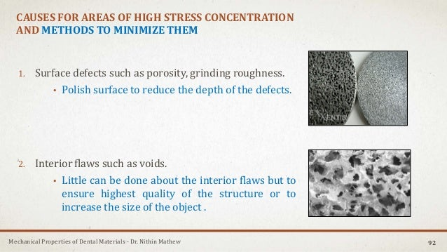 Mechanical Properties of Dental Materials - Dr. Nithin Mathew CAUSES FOR AREAS OF HIGH STRESS CONCENTRATION AND METHODS TO...