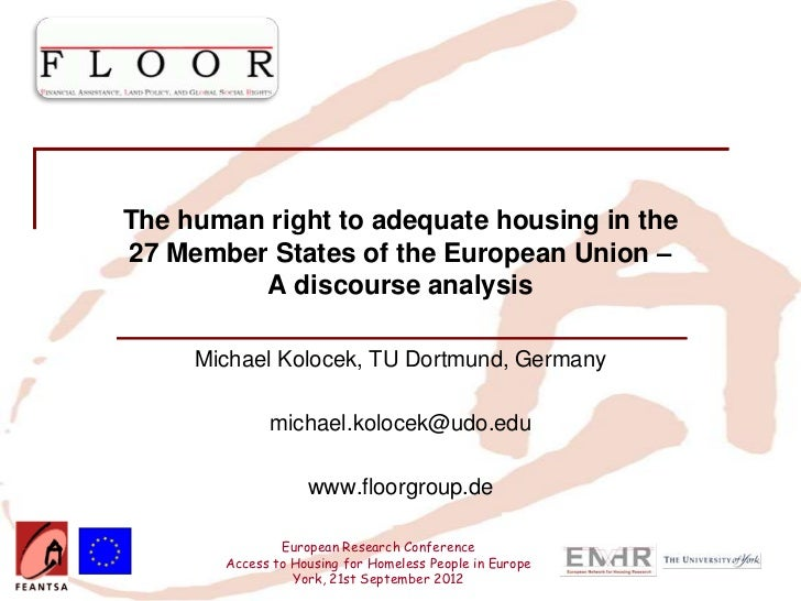 Insert your logo here          The human right to adequate housing in the          27 Member States of the European Union ...