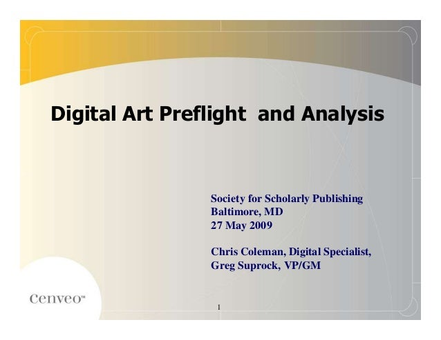 Digital Art Preflight and Analysis                Society for Scholarly Publishing                Baltimore, MD           ...