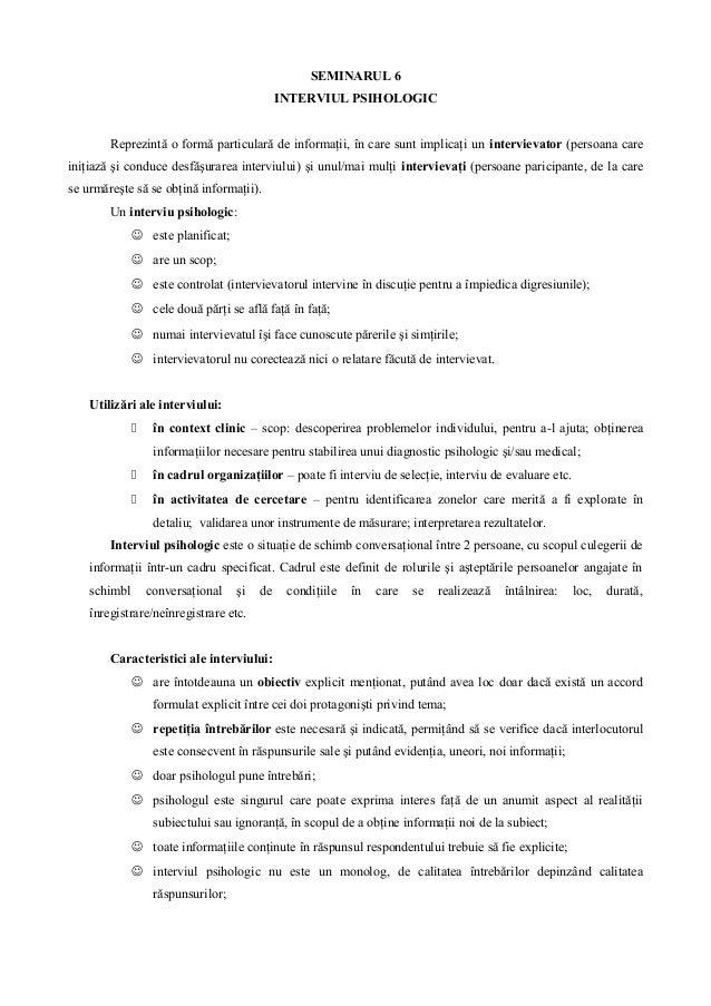 SEMINARUL 6 INTERVIUL PSIHOLOGIC Reprezintă o formă particulară de informaţii, în care sunt implicaţi un intervievator (pe...