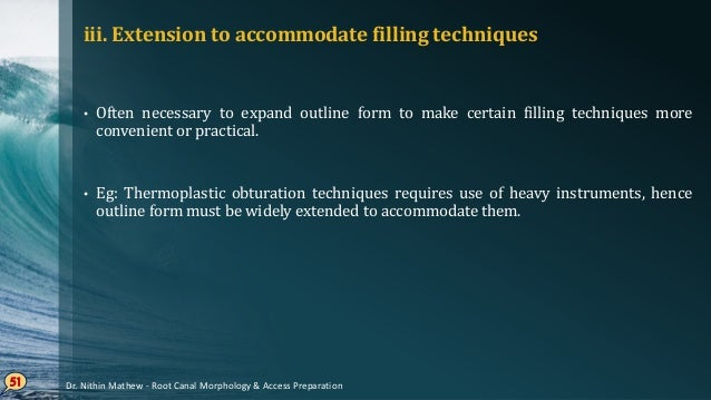 iv. Complete Authority over enlarging instrument • Failure to properly modify the access cavity outline by extending the c...