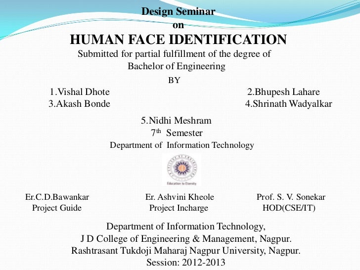 Design Seminar                                  on          HUMAN FACE IDENTIFICATION            Submitted for partial ful...