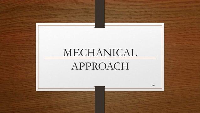 MECHANICAL APPROACH 100