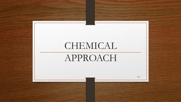 CHEMICAL APPROACH 107