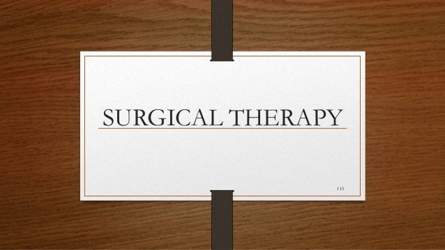 SURGICAL THERAPY 115