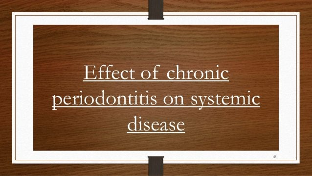 Effect of chronic periodontitis on systemic disease 55