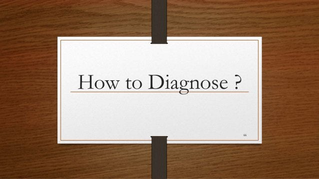 How to Diagnose ? 66