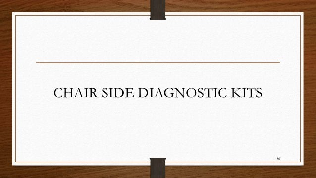 CHAIR SIDE DIAGNOSTIC KITS 86