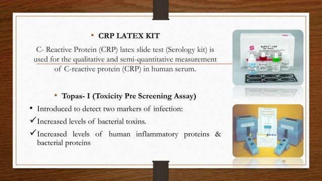 • CRP LATEX KIT C- Reactive Protein (CRP) latex slide test (Serology kit) is used for the qualitative and semi-quantitativ...