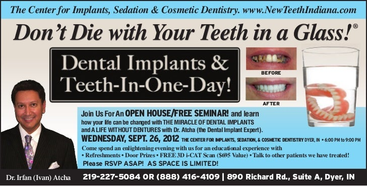 The Center for Implants, Sedation & Cosmetic Dentistry. www.NewTeethIndiana.com  Don't Die with Your Teeth in a Glass!    ...
