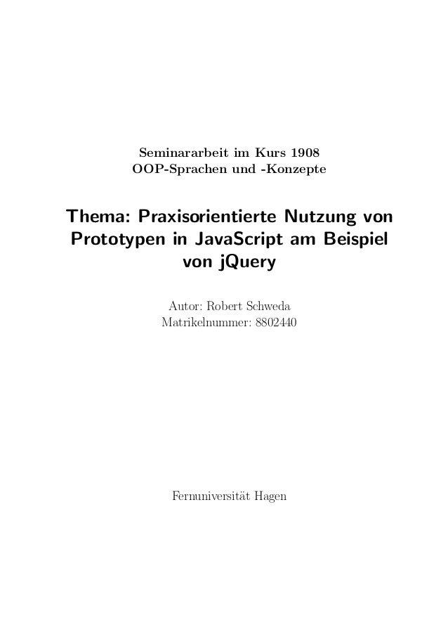 Seminararbeit im Kurs 1908 OOP-Sprachen und -Konzepte Thema: Praxisorientierte Nutzung von Prototypen in JavaScript am Bei...