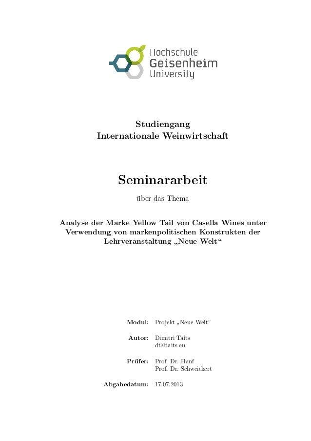 Studiengang Internationale Weinwirtschaft Seminararbeit ¨uber das Thema Analyse der Marke Yellow Tail von Casella Wines un...