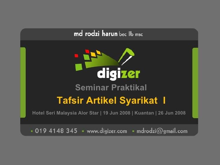 Seminar Praktikal Tafsir Artikel Syarikat  I Hotel Seri Malaysia Alor Star   19 Jun 2008   Kuantan   26 Jun 2008