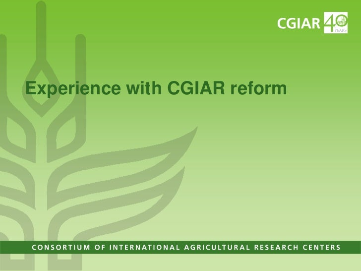 Experience with CGIAR reform<br />