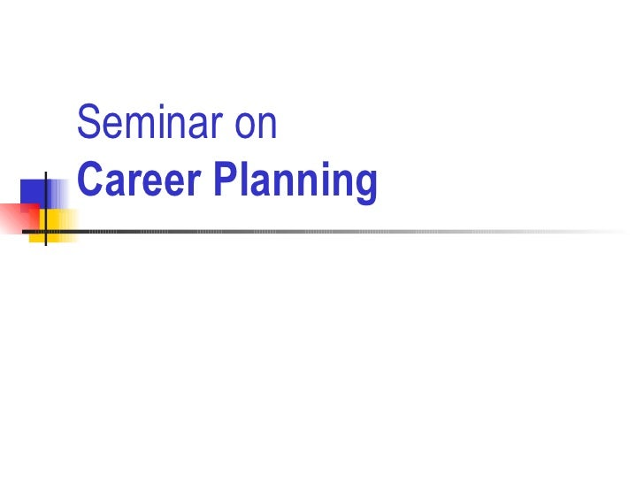 Seminar on   Career Planning