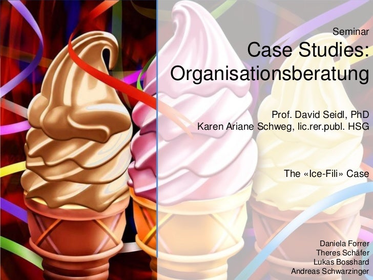 Seminar        Case Studies:Organisationsberatung                  Prof. David Seidl, PhD  Karen Ariane Schweg, lic.rer.pu...