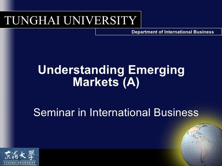 Seminar in International Business Understanding Emerging Markets (A)
