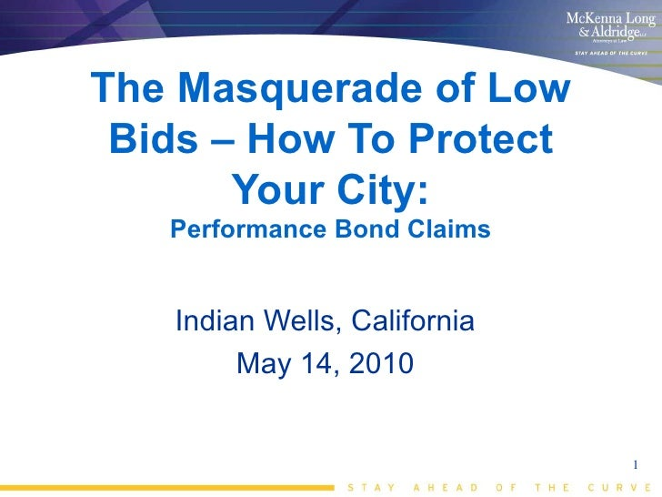 The Masquerade of Low  Bids – How To Protect        Your City:    Performance Bond Claims      Indian Wells, California   ...