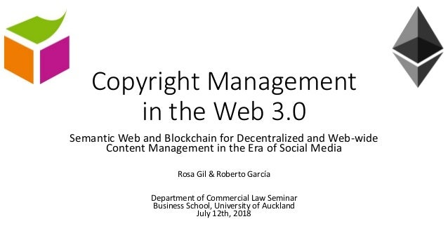 Copyright Management in the Web 3.0 Semantic Web and Blockchain for Decentralized and Web-wide Content Management in the E...