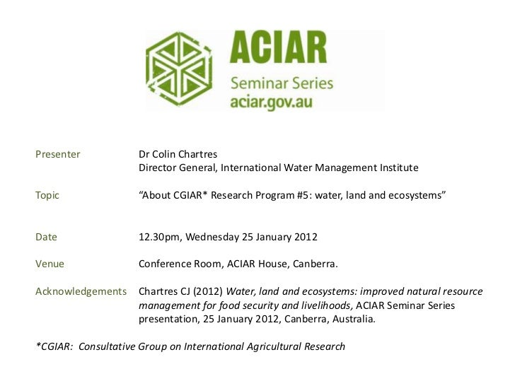 Presenter            Dr Colin Chartres                     Director General, International Water Management InstituteTopic...