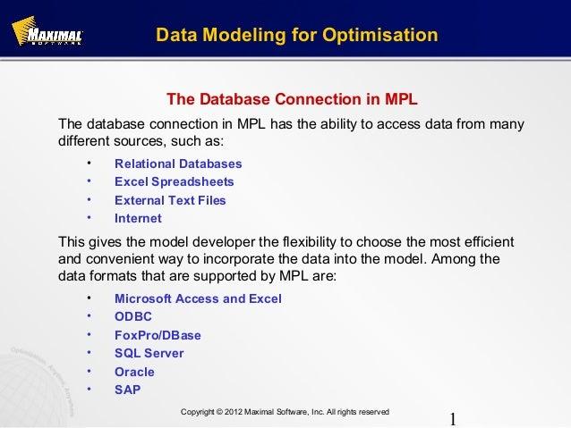 Data Modeling for Optimisation                 The Database Connection in MPLThe database connection in MPL has the abilit...