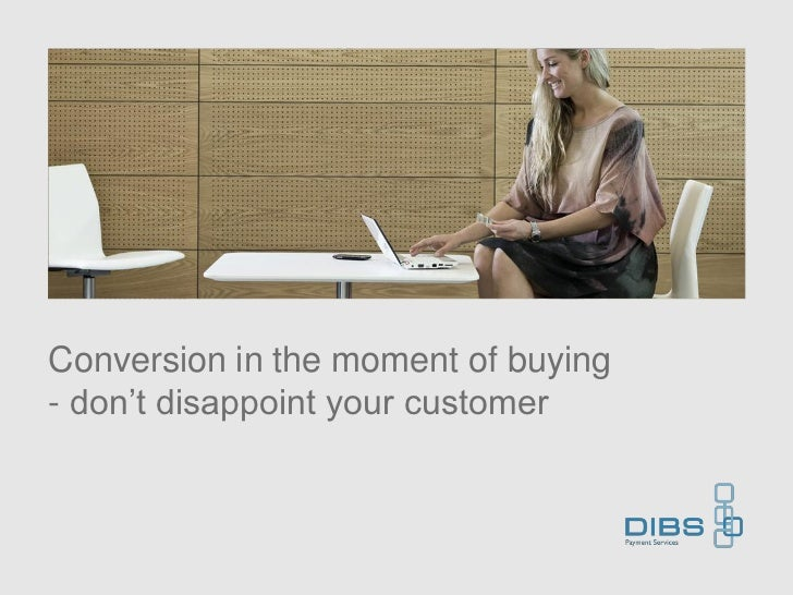 Conversion in the moment of buying- don't disappoint your customer